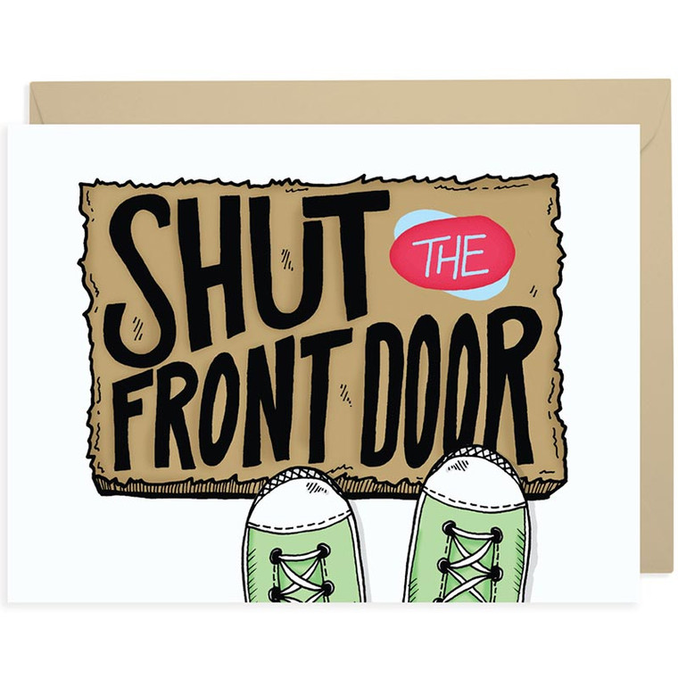 Shut the Front Door Card