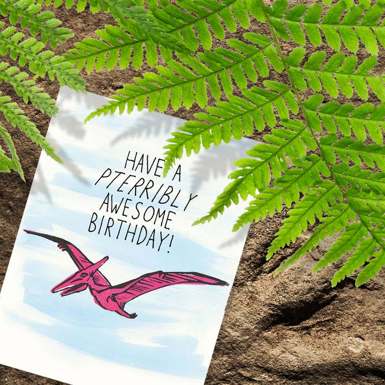 Funny Dinosaur Birthday Card - Pterribly Awesome