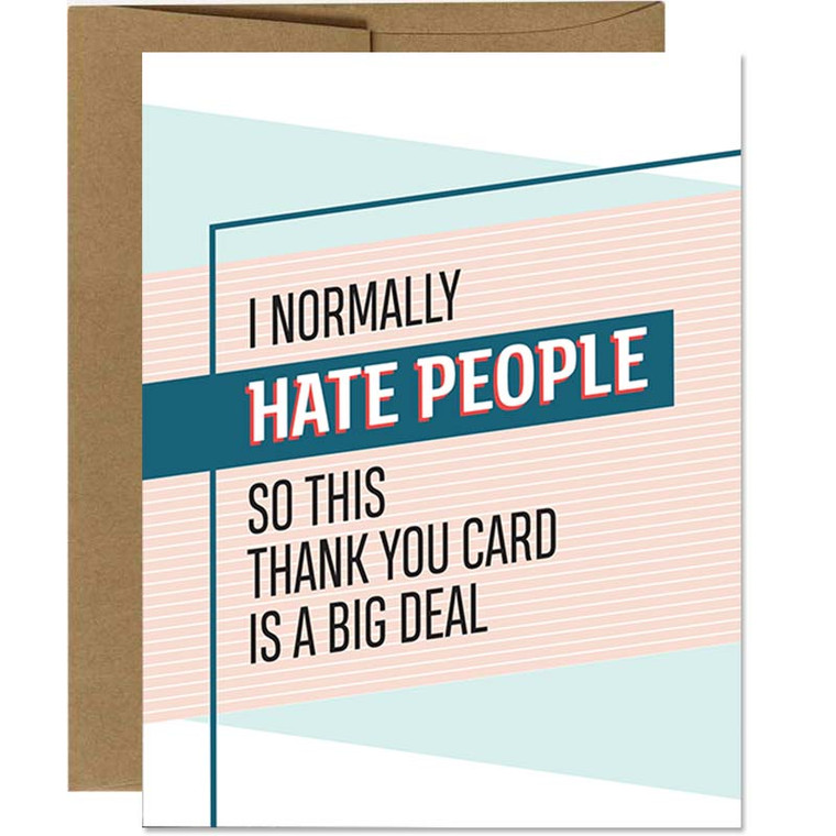 I Normally Hate People Thank You Card