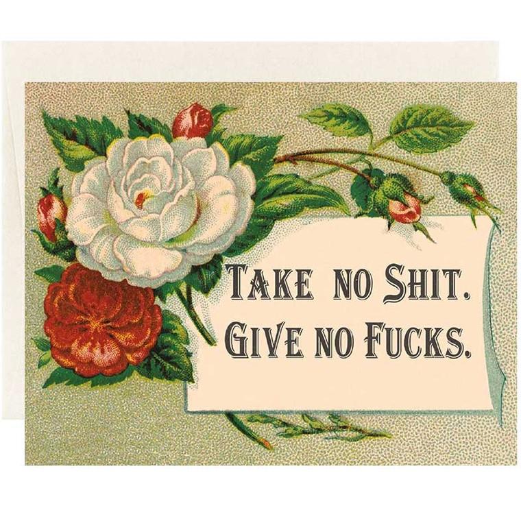 Take No Sh*t, Give No F*cks Greeting Card