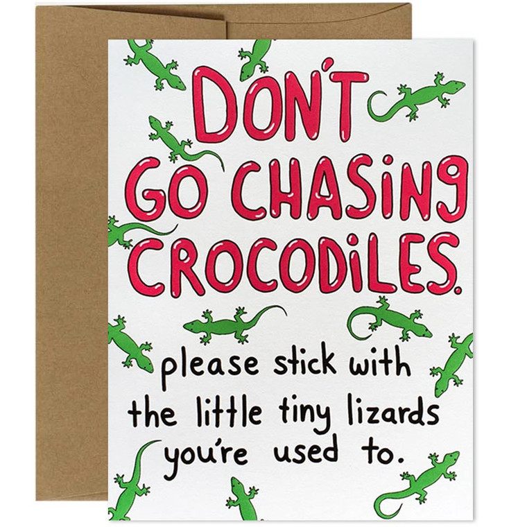Funny Friendship Card- Don't Go Chasing Crocodiles