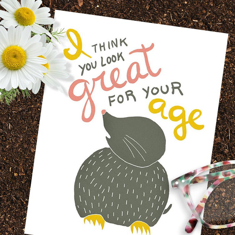 You Look Great For Your Age Mole Birthday Card