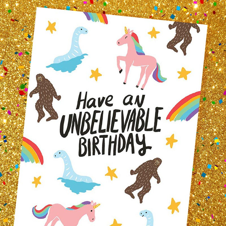 Unbelievable Nessie, Unicorn, Bigfoot, Rainbow Birthday Card