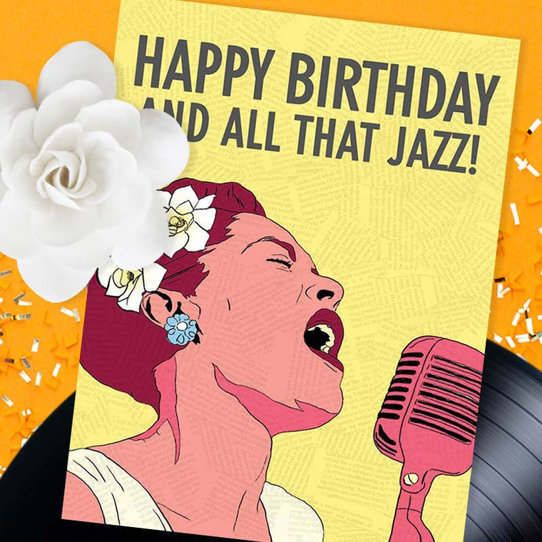 Happy Birthday And All That Jazz! Card (Billie Holiday Likeness)
