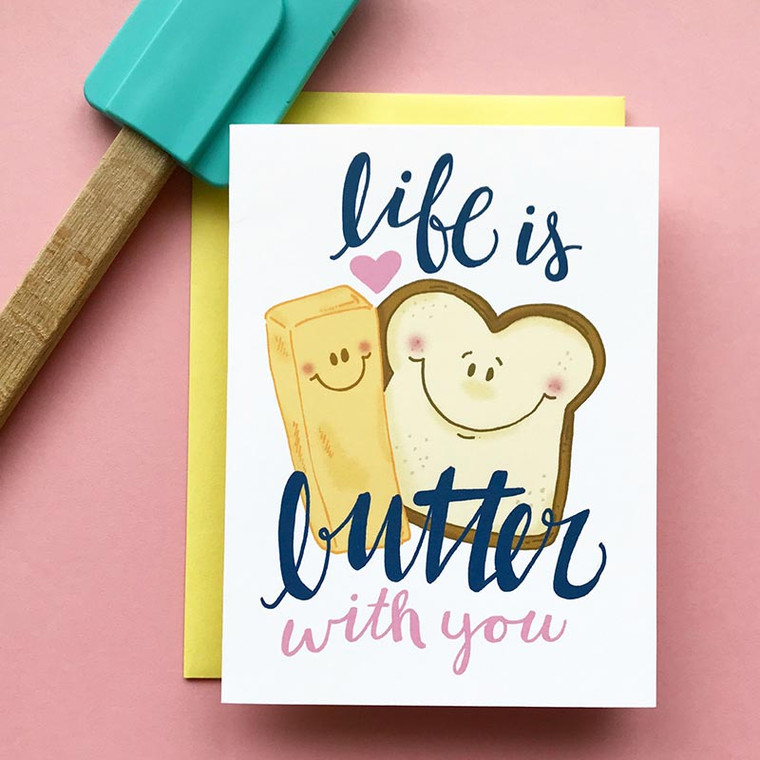 Life Is Butter With You Greeting Card