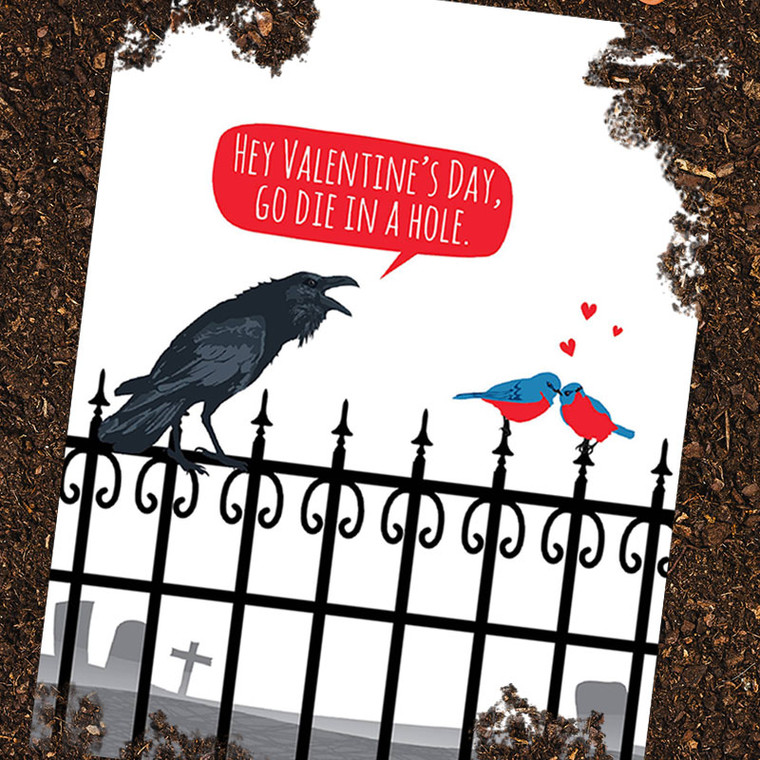 Anti-Valentine's Day, Go Die in a Hole Greeting Card