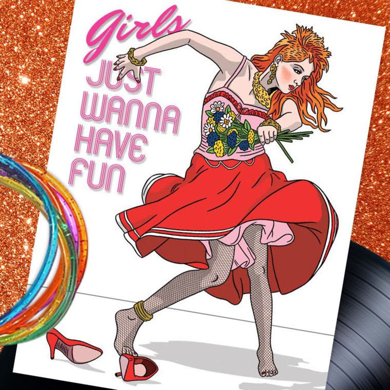 Cyndi Lauper Girls Just Wanna Have Fun Happy Birthday Card