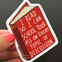 I Read So I Can School Your Ass Sticker