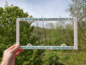 """I'd Rather be Golfing at Woodloch Springs"" License Plate Holder"
