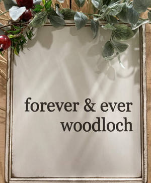 """Forever & Ever Woodloch"" Sign"