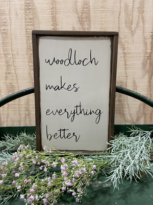 """""""Woodloch Makes Everything Better"""" Wood Sign"""