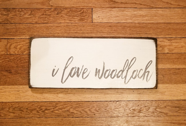 """I Love Woodloch"" White & Gray Sign"
