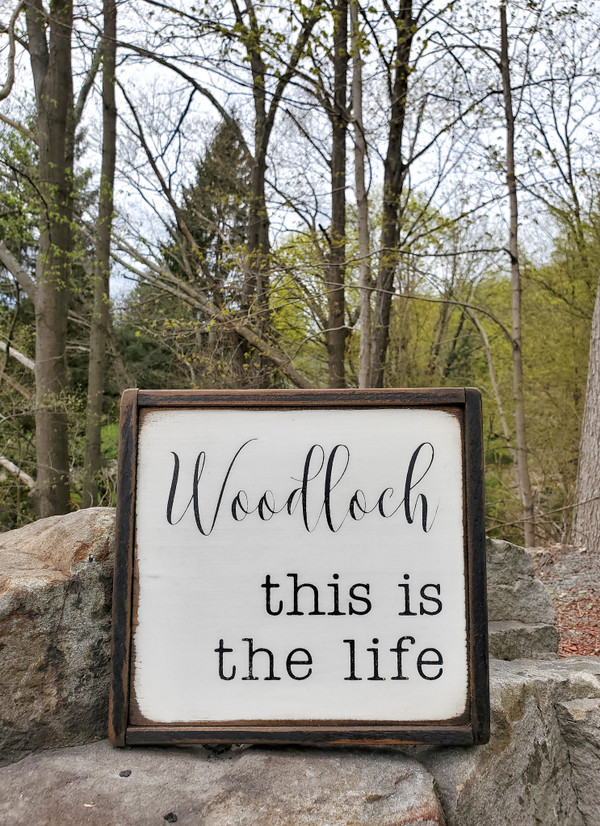 """""""Woodloch This Is The Life"""" Sign"""