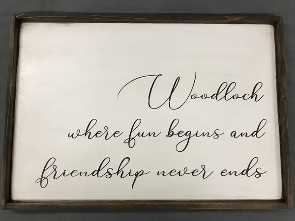Where Fun Begins & Friendship Never Ends Sign