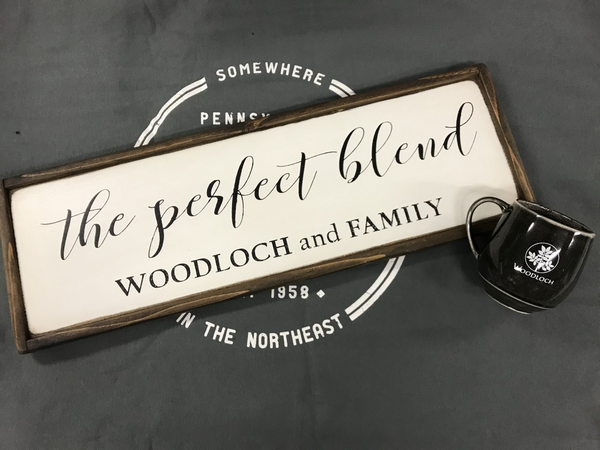 The Perfect Blend Woodloch & Family Sign