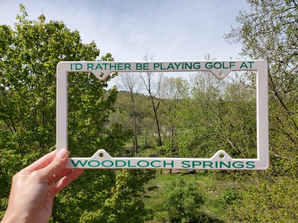 """""""I'd Rather be Golfing at Woodloch Springs"""" License Plate Holder"""