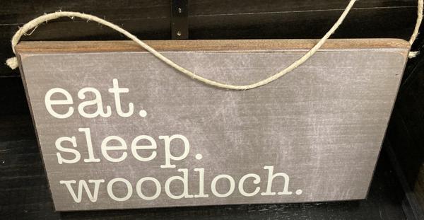 """Eat. Sleep. Woodloch"" Sign"