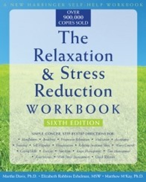 The Relaxation and Stress Reduction Workbook, 7th Edition