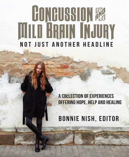 Concussion and Mild Brain Injury: Not Just Another Headline - eBook
