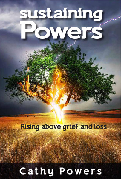 SUSTAINING POWERS: Rising Above Grief & Loss