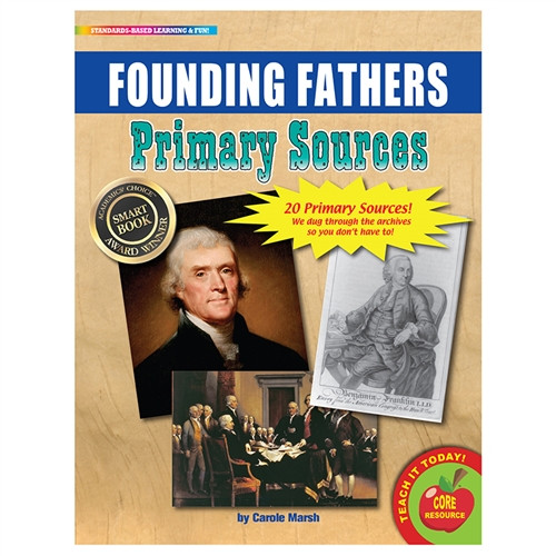 Founding Fathers Primary Sources - 8.5 in. x 11 in.