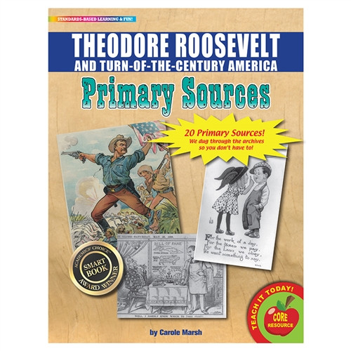 Theodore Roosevelt And Turn Of The Century America Primary Sources