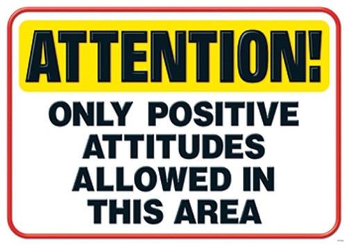 Attention Only Positive Attitudes Poster