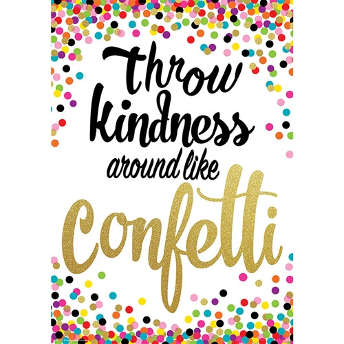 Throw Kindness Like Confetti Poster Positive - 13.37 in. x 19 in.