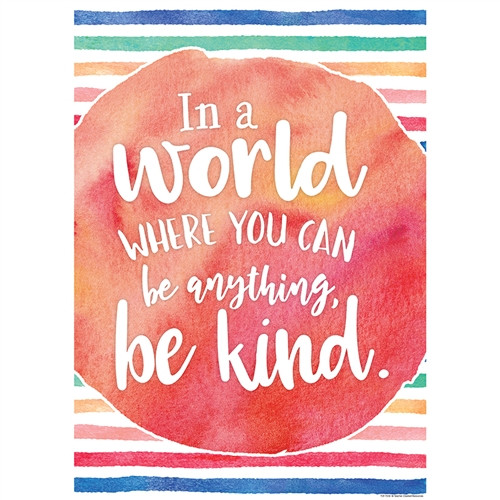 In A World Where You Can Be Anythin Be Kind Chart - 13.38 in. x 19 in.
