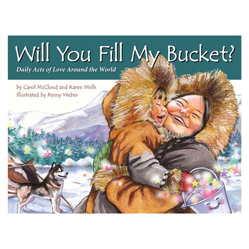 Will You Fill My Bucket: Daily Acts Of Love Around The World