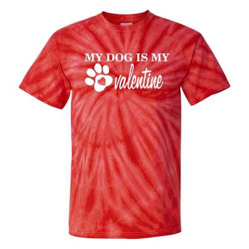 My Dog is My Valentine Red Tie Dye T-Shirt