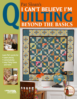 eBook I Can't Believe I'm Quilting, Beyond the Basics