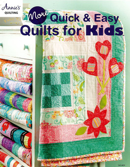 Annie's More Quick & Easy Quilts for Kids Book