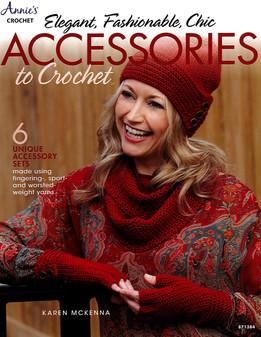 Annie's Elegant, Fashionable, Chic Accessories To Crochet Book