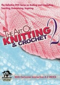 Leisure Arts The Art of Knitting & Crochet 2 DVD