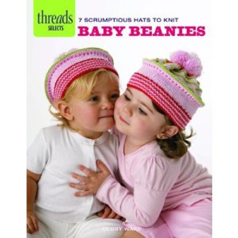 Taunton Press Threads Selects Baby Beanies Knit Book