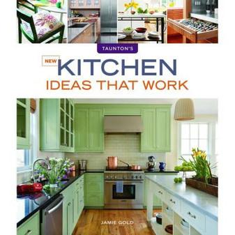 Taunton Press New Kitchen Ideas That Work Book