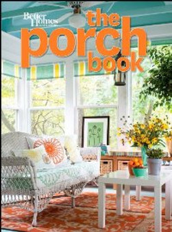 Better Homes and Gardens The Porch Book