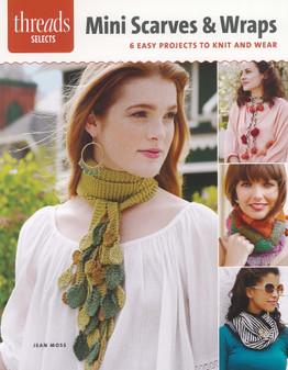 Taunton Press Threads Selects Mini Scarves & Wraps Knit Book