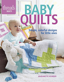 Taunton Press Threads Selects Baby Quilts Book
