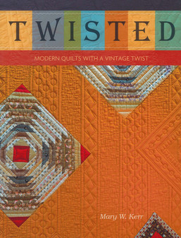Schiffer Twisted Modern Quilts With A Vintage Twist Book