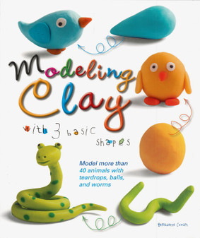 Modeling Clay With 3 Basic Shapes Book