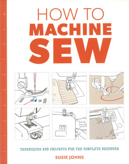 Guild of Master Craftsman How To Machine Sew Book