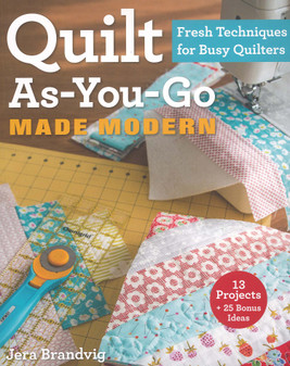 Stash By C & T Quilt As You Go Made Modern Book