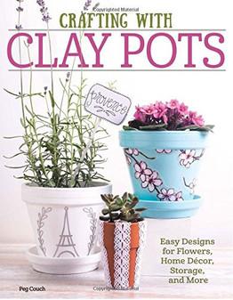 Design Originals Crafting With Clay Pots Book