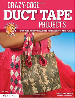 Leisure Arts Crazy Cool Duct Tape Projects Book