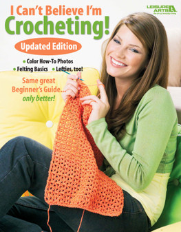 Leisure Arts I Can't Believe I'm Crocheting Book