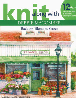 Leisure Arts Knit Along With Debbie Macomber Back On Blossom Street Book