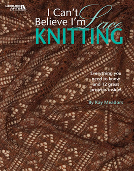 Leisure Arts I Can't Believe I'm Lace Knitting Book