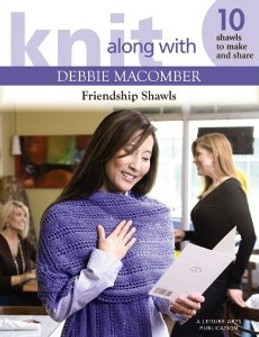 Leisure Arts Knit Along With Debbie Macomber Friendship Shawls Book